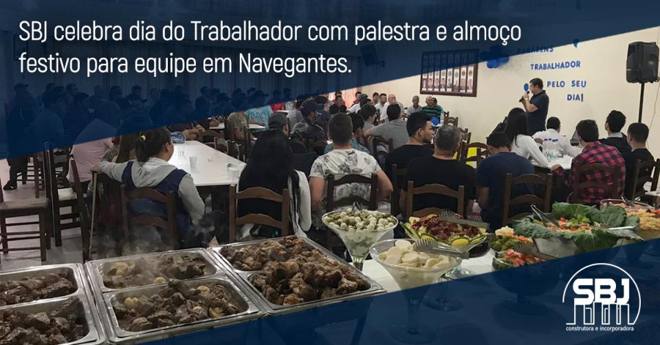 SBJ celebra dia do Trabalhador com palestra e almoço festivo para equipe em Navegantes